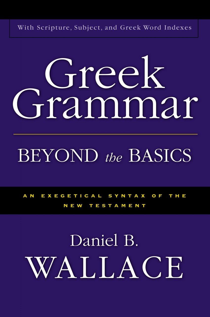 Greek Grammar Beyond The Basics (D. Wallace)